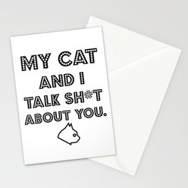 My Cat And I Talk Sh*t  About You. Funny Cat Lover Gift Idea Stationery Cards