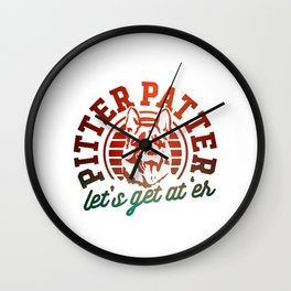 Pitter Patter lets get ater Wall Clock