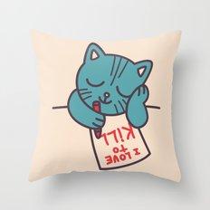 I Love To Kill Cat Throw Pillow