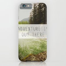 adventure is out there. iPhone 6s Slim Case