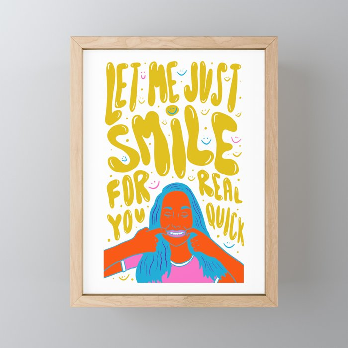 Smile Real Quick Framed Mini Art Print