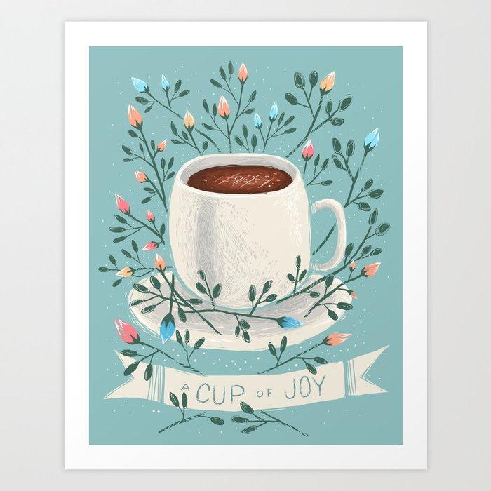A Cup Of Joy Art Print