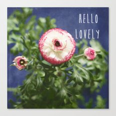 Hello Lovely Canvas Print