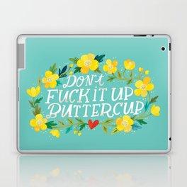 Don't Fuck It Up, Buttercup Laptop & iPad Skin