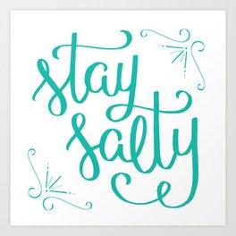 stay salty Art Print