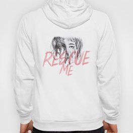 Rescue Me | Portrait typography pink girl Hoody