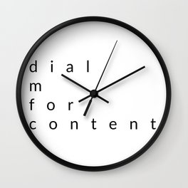 dial m for content Wall Clock