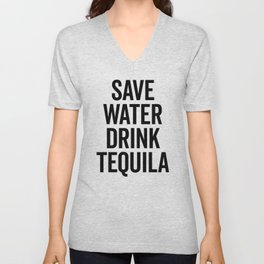 Drink Tequila Funny Quote Unisex V-Neck