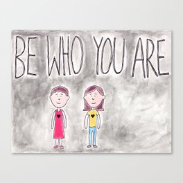 Be Who You Are Canvas Print