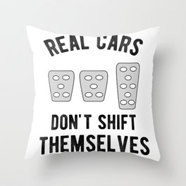Real Cars Don't Shift Themselves Manual Stickshift Driver Throw Pillow