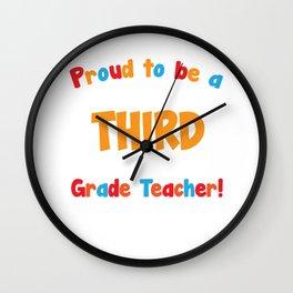 Proud to be Third Grade Teacher Educator T-Shirt Wall Clock