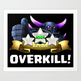 Clash of Clans 3 Star 200% OVERKILL! Art Print