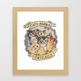 CATS AGAINST CAT CALLS Shirt Framed Art Print
