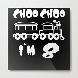 Choo Choo I'm 8 Children's Birthday Train Metal Print