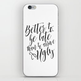 Bathroom Decor, Better To Be late Than To Arrive Ugly, Bathroom Quote Positive Print Watercolor iPhone Skin