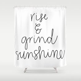 Rise and Grind Sunshine Shower Curtain