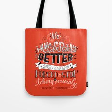 Stop Taking It Seriously Tote Bag