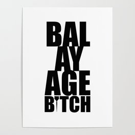 Balayage Bitch Poster