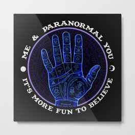 Me & Paranormal You - James Roper Design - Palmistry (white lettering) Metal Print