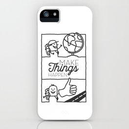 064 make things happen iPhone Case