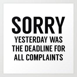 Complaints Deadline Art Print
