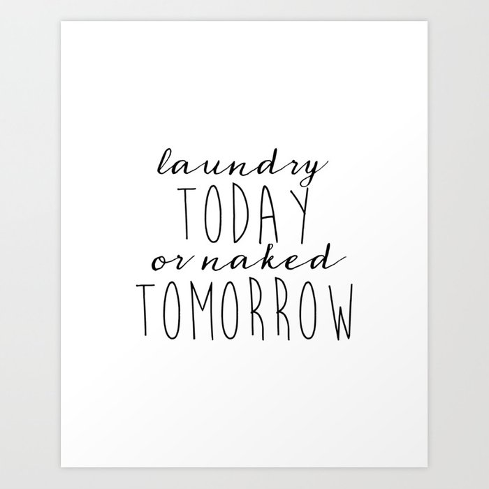 photograph regarding Printable Art Prints identified as Printable Artwork Laundry These days Or Bare Tomorrow Signal Laundry Area Print, Print Amusing, Black and White Artwork Print as a result of srbartprints