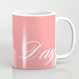 rose all day Coffee Mug