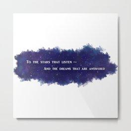 To the Stars that Listen (White) - A Court of Mist and Fury Metal Print