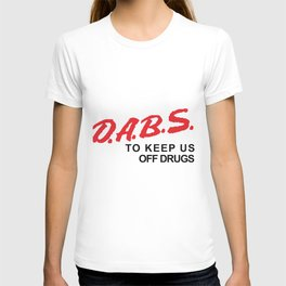 D.A.B.S. to keep us off drugs Design by Outlet710.com (Black Text) T-shirt