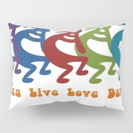 Sing, Live, Love Dance Tribal Kokopelli Pillow Sham