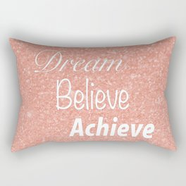 Dream Believe Achieve Rose Gold Rectangular Pillow