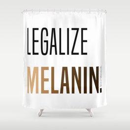 LEGALIZE MELANIN Shower Curtain