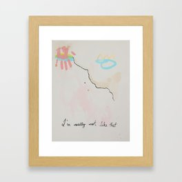 I'm not like that Framed Art Print