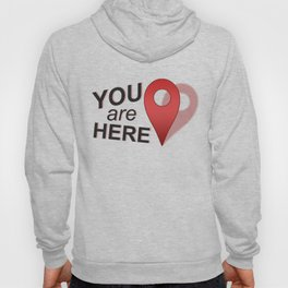 You Are Here (Right Where You Belong) Hoody