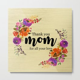 Thank You Mom | Mother's day gift Metal Print