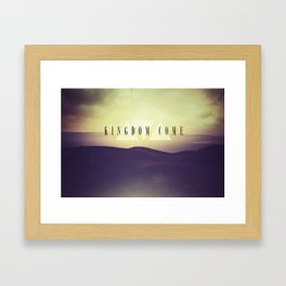 KINGDOM COME Framed Art Print