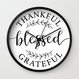 Thankful, blessed, and grateful! Wall Clock