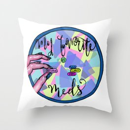 My Favorite Meds- 10% donated to nonprofit Throw Pillow