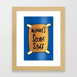 Michaels Secret Stuff. Framed Art Print
