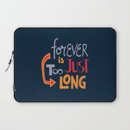 Forever is just too long Laptop Sleeve