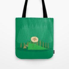 Well, I heard it... Tote Bag