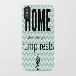 Home is where your rump rests iPhone Case