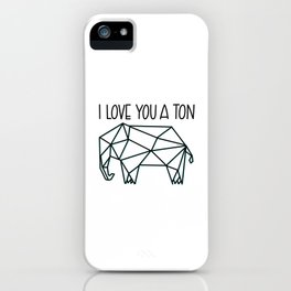 I Love You A Ton iPhone Case