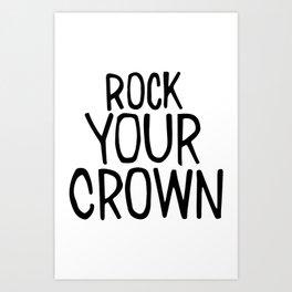 Rock Your Crown Art Print