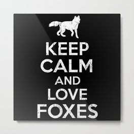 Fox Saying Keep Calm Metal Print
