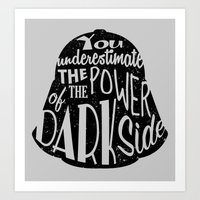 Darth Vader quote - You underestimate the power of the dark side - Darth Vader Silhouett Art Print