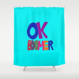 OK BOOMER in 1960s colors Shower Curtain