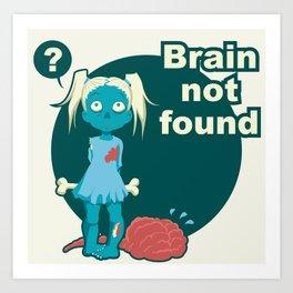 Brain not found Art Print