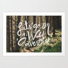 Let's Go on a Wild Adventure Art Print