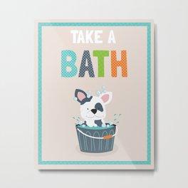 Take a Bath puppy illustration children's bathroom art print Metal Print